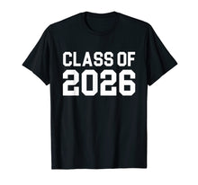 Load image into Gallery viewer, Class Of 2026 Future Graduation Gift Cool T-Shirt
