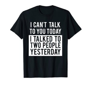 Funny Introvert T-Shirt - Can't Talk To You Today Tee