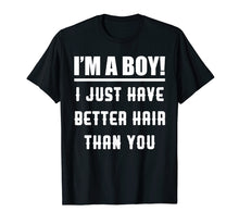Load image into Gallery viewer, I'm A Boy I Just Have Better Hair Than You Funny Kids Shirt