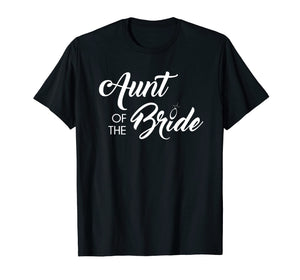 Aunt of the Bride Shirt, Funny Cute Wedding Party Gift