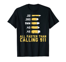 Load image into Gallery viewer, Bullets All Faster Than Dialing 911 Shirt | Firearm
