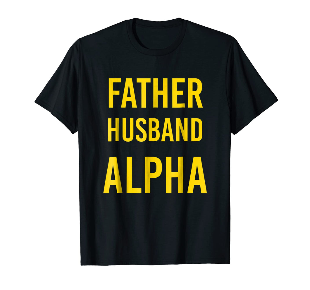 Mens Father Husband Alpha Fraternity T-Shirt