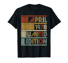 Load image into Gallery viewer, 41st Birthday Gifts April 1978 T shirt 41 Years Old Gifts