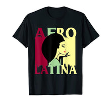 Load image into Gallery viewer, Afro Latina and Proud T shirt Black Latinx Pride Gift shirt