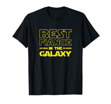 Load image into Gallery viewer, Mens Fiance Gifts Best Fiance in the Galaxy Men Tee Shirts