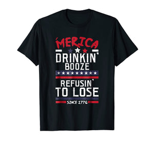 America Drinking Booze & Refusing To Lose Alcohol T Shirt