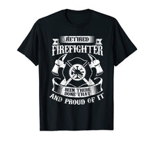 Load image into Gallery viewer, Retired Firefighter Shirt Funny Retirement Fireman Gift