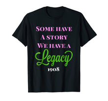 Load image into Gallery viewer, Some Have a Story We Have a Legacy Alpha Kappa A T-Shirt