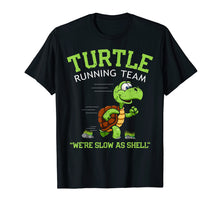 Load image into Gallery viewer, Turtle Running Team T-Shirt funny saying sarcastic marathon