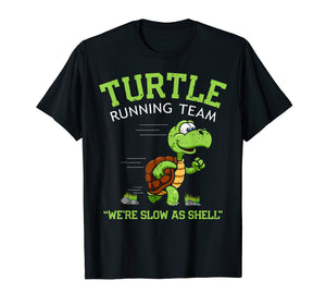 Turtle Running Team T-Shirt funny saying sarcastic marathon