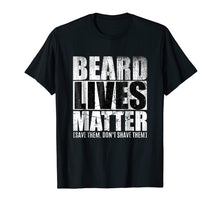 Load image into Gallery viewer, Beard shirts for Men BEARD LIVES MATTER Bearded Men Shirts