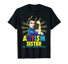 Load image into Gallery viewer, Autistic Autism Awareness Sister Shirts Women Girl Shirt