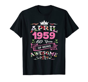 April 1959 60th Birthday Gift Being Awesome Funny T-Shirt