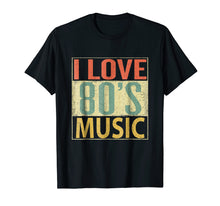 Load image into Gallery viewer, 80's Music Shirt. Fun I Love 80s Music T-Shirt Vintage Retro