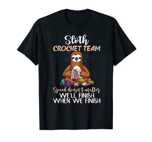 Sloth Crochet Team Speed Doesn't Matter Funny T-Shirt