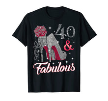 Load image into Gallery viewer, 40 & Fabulous T-shirt. 40th Birthday t shirt for women