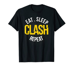 Gaming Clan: Eat, Sleep, Clash Repeat, Clash on Shirt