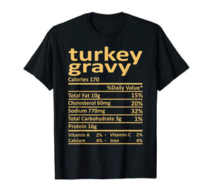 Turkey Gravy Nutrition Thanksgiving Costume Food Christmas T-Shirt