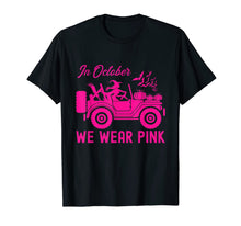 Load image into Gallery viewer, In October We-Wear-Pink Breast Cancer Awareness Ribbon Jeeps T-Shirt