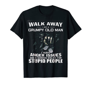 Walk Away I Am Grumpy Old Man T-Shirt