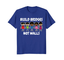 Load image into Gallery viewer, Build Bridges Not Walls Celebrate Diversity T-Shirt
