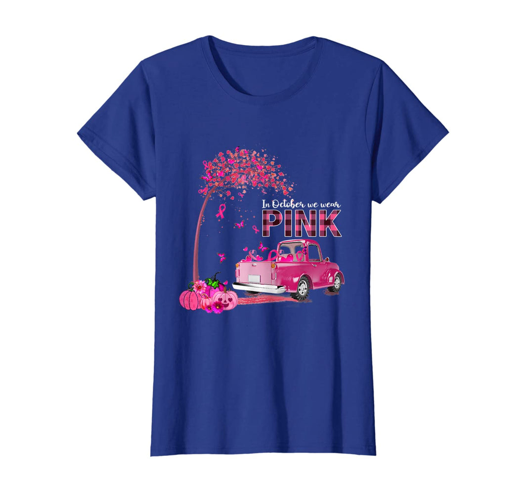In October We Wear Pink Truck Breast Cancer Awareness Gifts T-Shirt