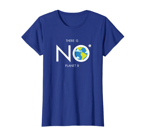Earth Day Shirt Environmental There is no planet B tee for E