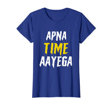 Load image into Gallery viewer, Apna Time Aayega Bollywood Gully Hindi Shirt Gift