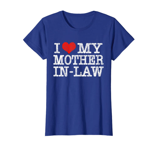 I Love My Mother In Law T-Shirt Funny Parents Day Gift Shirt