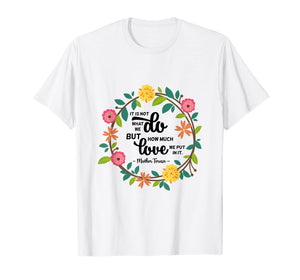 Saint Teresa of Calcutta Quote Tee Religious Sayings T-Shirt