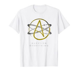 Atheist Logo Atheism Shirt Science Question Everything Tee
