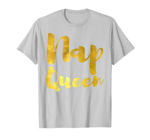 Nap Queen T-shirt - Funny Gift Tee
