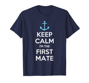 Keep Calm I'm The First Mate T-Shirt