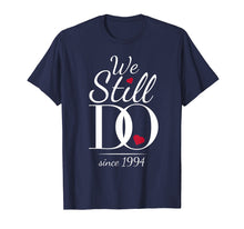 Load image into Gallery viewer, 25th Wedding Anniversary T-Shirt - We Still Do - Since 1994