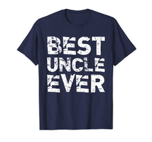 Load image into Gallery viewer, Best Uncle Ever Funny Gift Father's Day T-Shirt