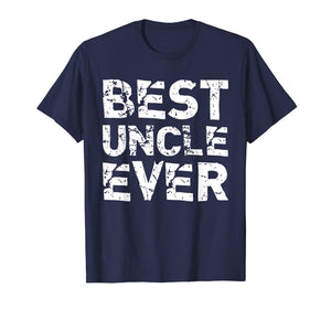 Best Uncle Ever Funny Gift Father's Day T-Shirt