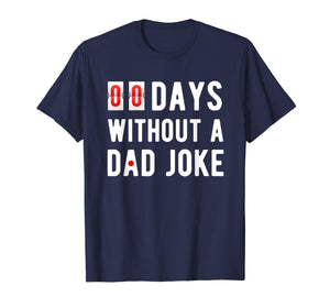 Mens Zero Days Without A Dad Joke Funny T-shirt for Men