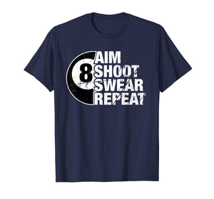 Aim Shoot Swear Repeat 8 Ball Pool Billiards Player T Shirt