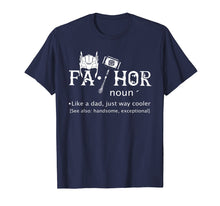 Load image into Gallery viewer, Fathor T-Shirt Fathers Day Shirt Gift Just Way Cooler Funny