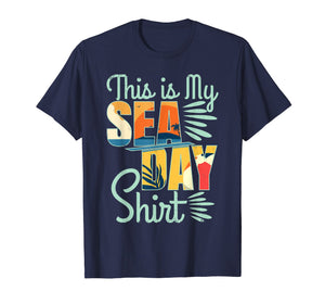 This Is My Sea Day Shirt Cruise Funny Family Vacay T-shirt