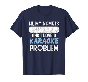 Funny Name Tag T-Shirt - I Have A Karaoke Problem