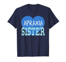 Load image into Gallery viewer, Apraxia Awareness Shirt Sister Love & Support Apraxia Gift