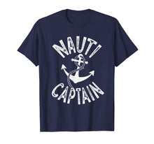 Load image into Gallery viewer, I Am The Nauti Boat Captain T-Shirt