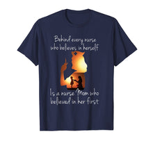 Load image into Gallery viewer, Behind Every Nurse Is A Nurse Mom Tshirt Mothers Day Gift
