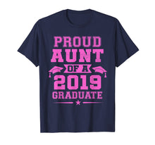 Load image into Gallery viewer, Proud Aunt Of a 2019 Graduate T-Shirt