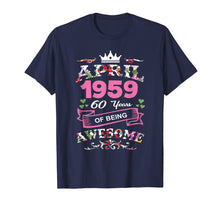 Load image into Gallery viewer, April 1959 60th Birthday Gift Being Awesome Funny T-Shirt