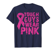 Load image into Gallery viewer, Fight Breast Cancer T-Shirts | TOUGH GUYS WEAR PINK