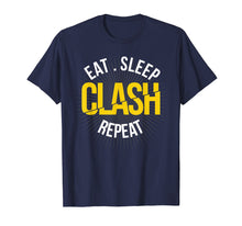 Load image into Gallery viewer, Gaming Clan: Eat, Sleep, Clash Repeat, Clash on Shirt