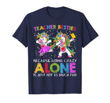 Load image into Gallery viewer, Ballet Teacher Besties Unicorn Shirt Going Crazy Alone Funny T-Shirt