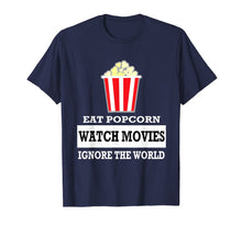 Load image into Gallery viewer, Eat Popcorn Watch Movies Ignore the World t-shirt - Movies T-Shirt